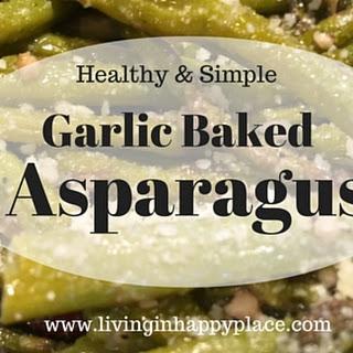 Easy and Healthy Garlic Baked Asparagus