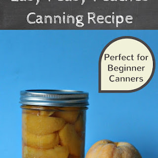 Easy Peasy Peaches Canning Recipe Perfect For Beginners.