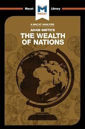 A Macat Analysis of Adam Smith's The Wealth of Nations