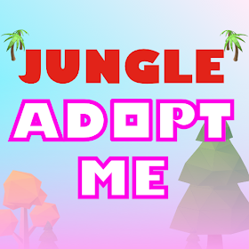 Jungle Adopt Me - Adopt Pet Free!