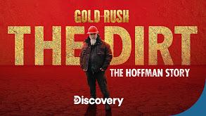 Gold Rush: The Dirt: The Hoffman Story thumbnail