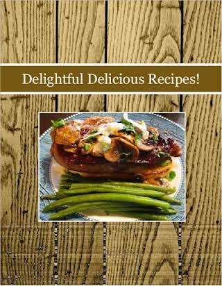 Delightful Delicious Recipes!