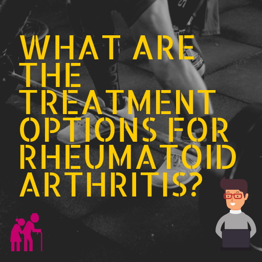 What Are The Treatment Options For Rheumatoid Arthritis?