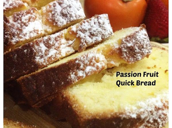Passion Fruit Quick Bread Recipe