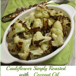 Cauliflower, Simply Roasted with Coconut Oil