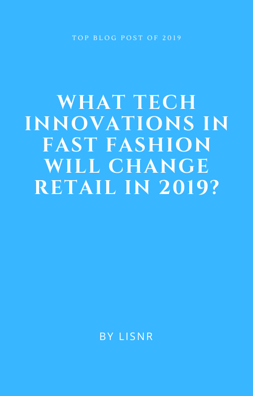 What Tech Innovations in Fast Fashion Will Change Retail in 2019?