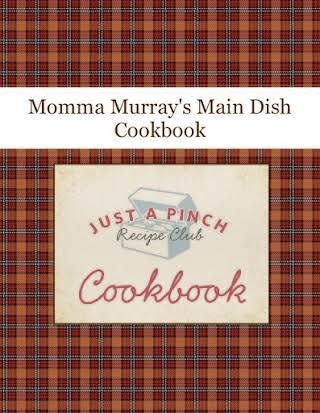 Momma Murray's Main Dish Cookbook