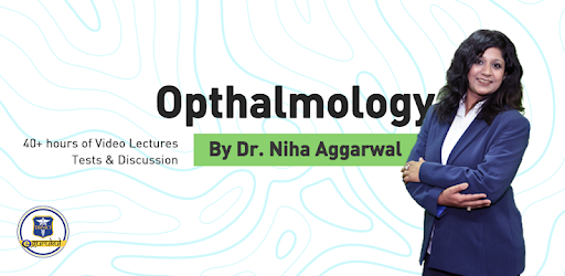 Ophthalmology by Dr  Niha Aggarwal DBMCI - Apps on Google Play