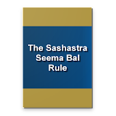India - The Sashastra Seema Bal Rule, 2009