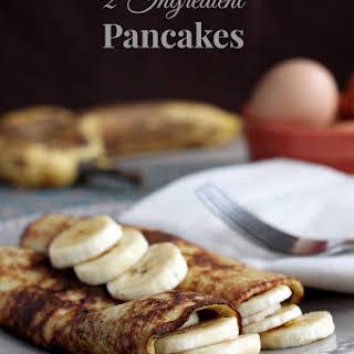 2 Ingredient Pancakes.