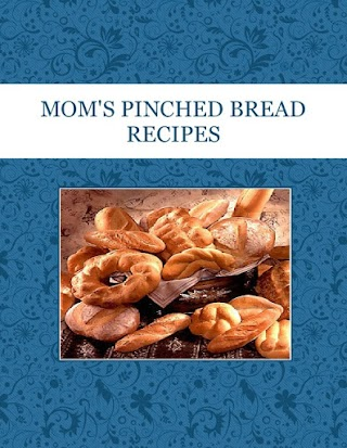 MOM'S PINCHED BREAD RECIPES