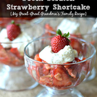 My Great-Great Grandma's from Scratch Strawberry Shortcake
