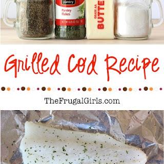 Grilled Cod Recipe!