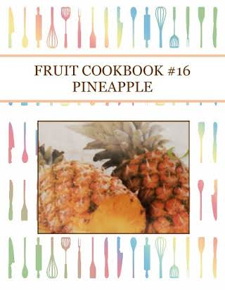 FRUIT COOKBOOK #16 PINEAPPLE