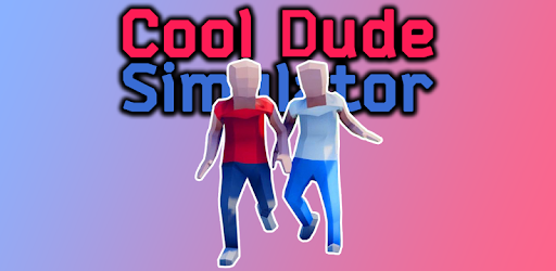 Cool Dude Simulator for PC
