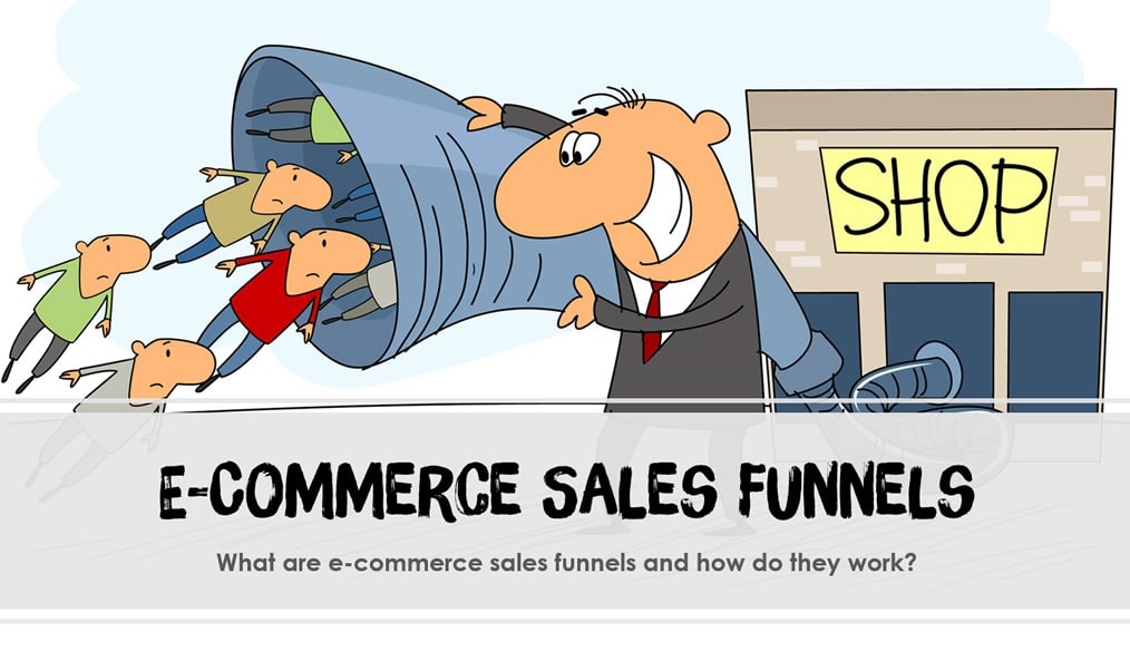 What are eCommerce Sales Funnels and How do they Work