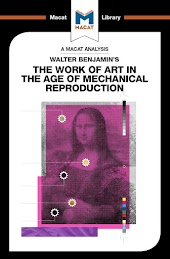 Walter Benjamin's The Work Of Art in the Age of Mechanical Reproduction