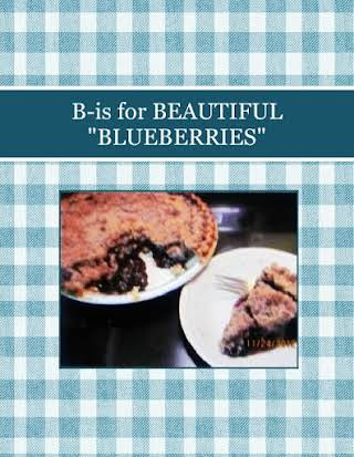 "B-is for BEAUTIFUL ""BLUEBERRIES"""