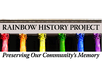 Rainbow History Project Perserving our community's memory
