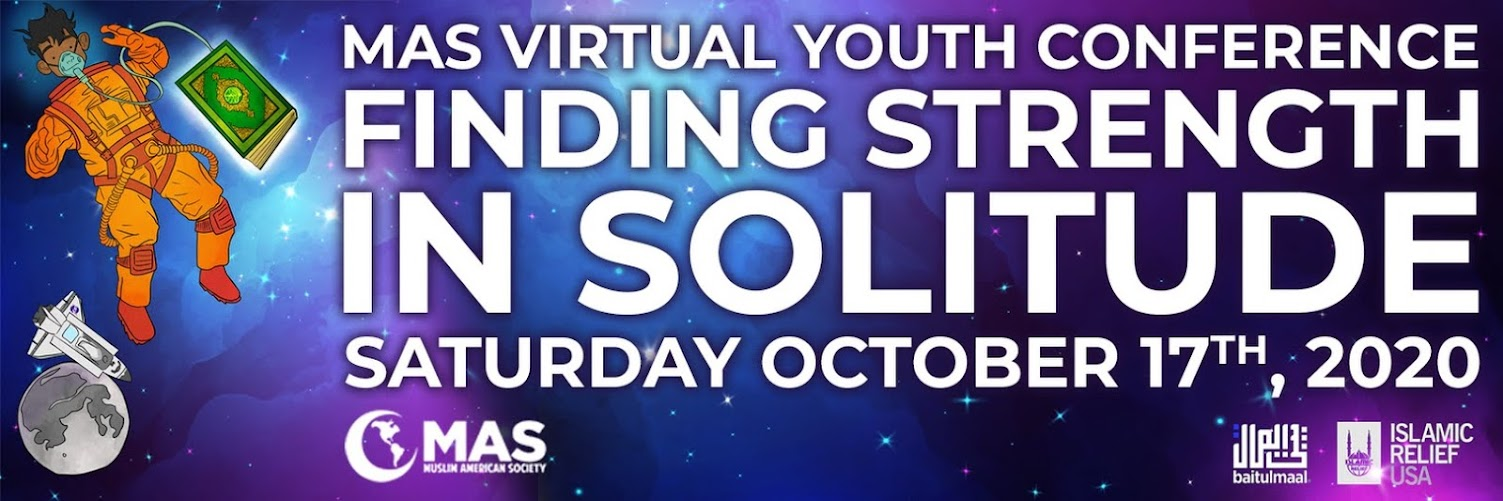 Finding Strength in Solitude - MAS Youth Conference 2020 - Virtual Event