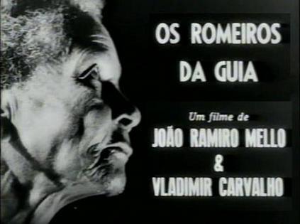 Resultado de imagem para filme ROMEIROS DA GUIA
