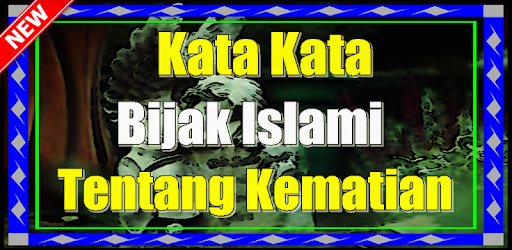 Kata Kata Bijak Islami Tentang Kematian Teranyar