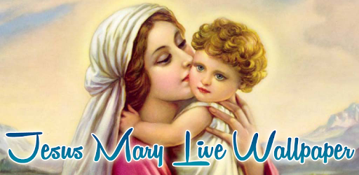 Jesus Mary Live Wallpaper Apps On Google Play
