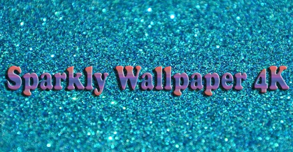 Sparkly Wallpaper 4K 1.14 Android APK Mod 1