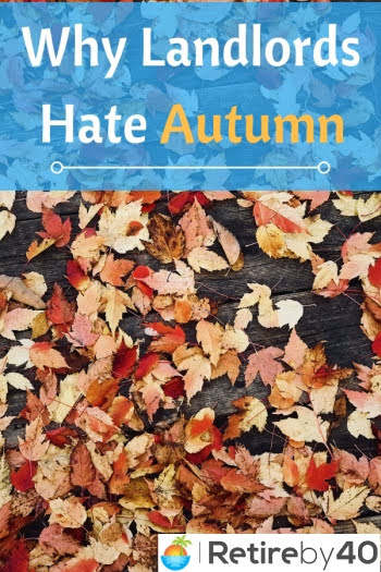 Why Landlords Hate Autumn