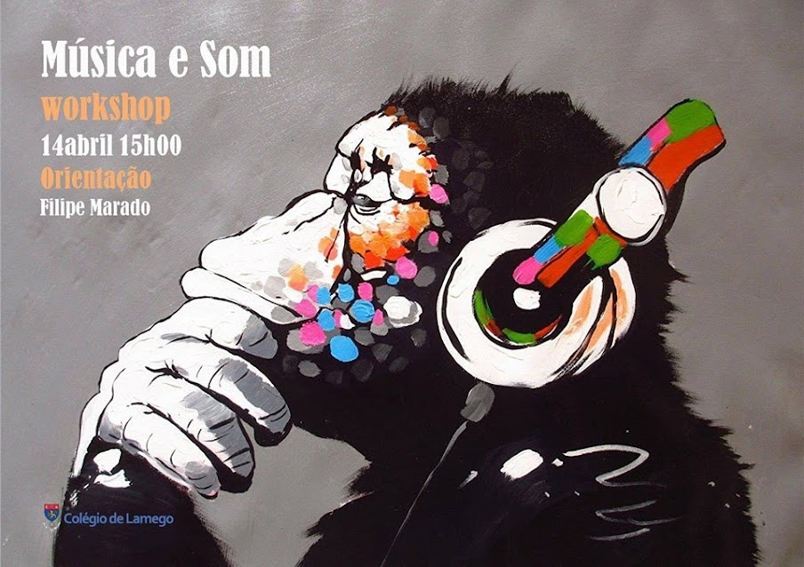 Workshop - Música e Som - 14 de Abril - Lamego