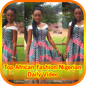 Top African Fashion Nigerian Daily Video