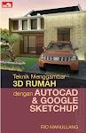 """""""Teknik Menggambar 3D Rumah dengan AutoCAD & Google SketchUp - Rio Manullang"""""""