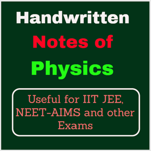Handwritten Notes of Physics for NEET and JEE – Apps on