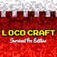 3D Loco Craft: Survival Pro Edition