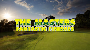 The Masters: Fantastic Finishes thumbnail