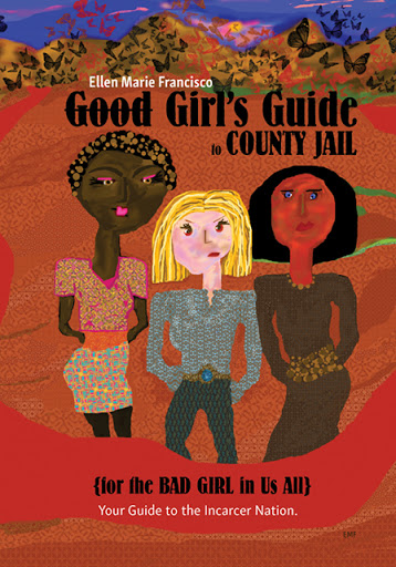Good Girl's Guide to County Jail for the Bad Girl in Us All cover