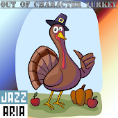 Out of Character Turkey