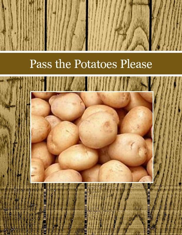 Pass the Potatoes Please