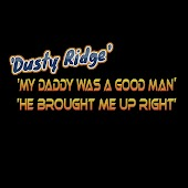 My Daddy Was a Good Man, He Brought Me Up Right