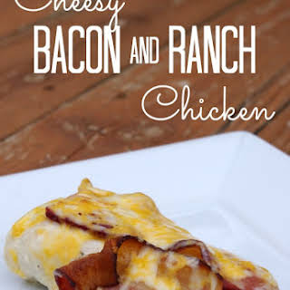 Cheesy Bacon And Ranch Chicken.