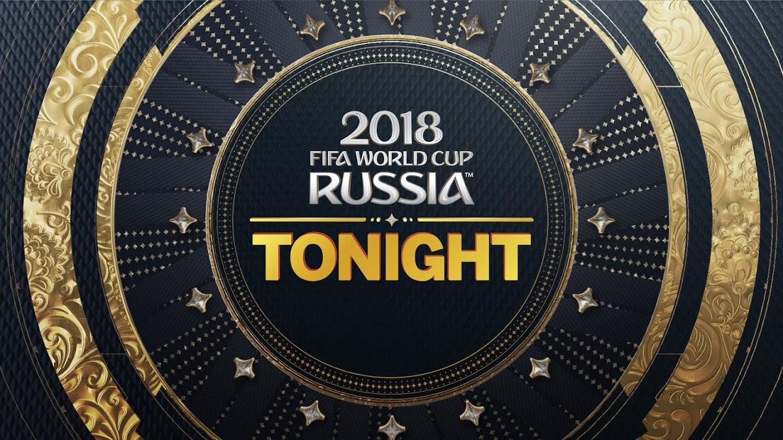 Watch FIFA World Cup Tonight live