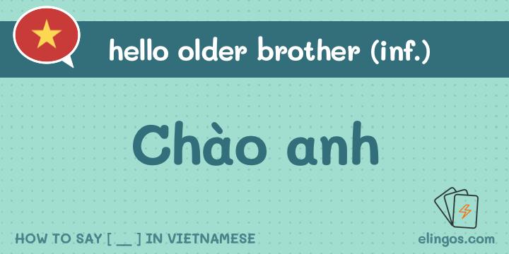 Hello older brother in Vietnamese