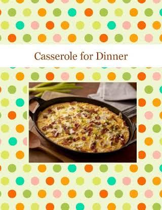 Casserole for Dinner