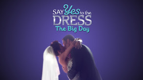 Say Yes to the Dress: The Big Day thumbnail