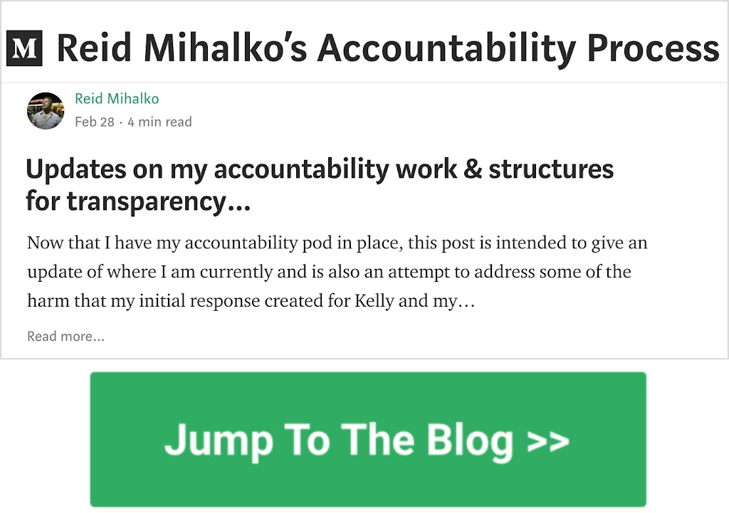 "Thumbnail image of Reid's accountability blog on Medium.com with a green rectangular button with ""Jump to the Blog"" in white letters"
