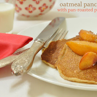 Oatmeal Pancakes with Pan Roasted Peaches