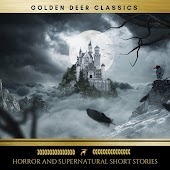Classic Horror and Supernatural Short Stories (Golden Deer Classics)