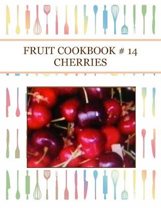 FRUIT COOKBOOK # 14  CHERRIES