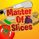 Download Master Of Slices For PC Windows and Mac