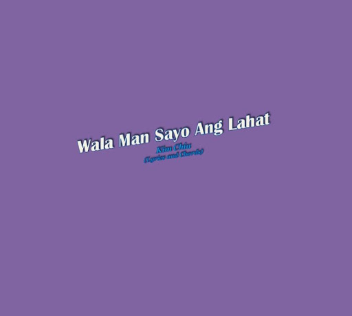 Wala Man Sayo Ang Lahat